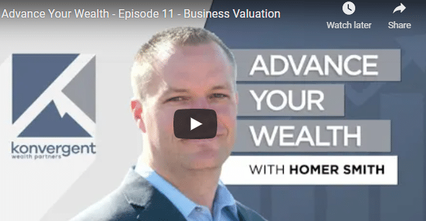 Advance Your Wealth – Episode 11 – Business Valuation