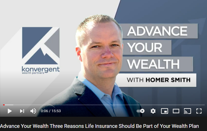Advance Your Wealth – Episode 11 – Three Reasons Life Insurance Should Be Part of Your Wealth Plan