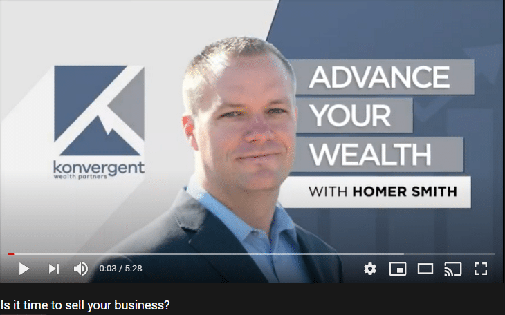 Advance Your Wealth – Episode 12 – Business Owners, Is it Time to Sell Your Business?