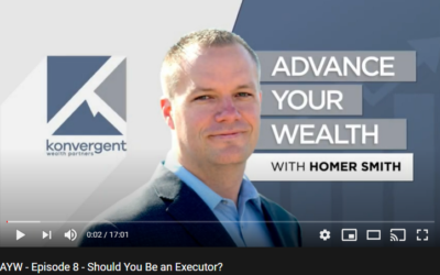 Advance Your Wealth – Episode 8 – Should You Be An Executor?
