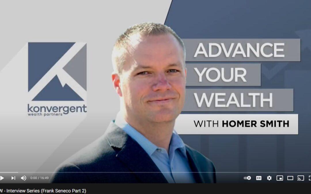 Advance Your Wealth – Interview Series Frank Seneco – Part 2