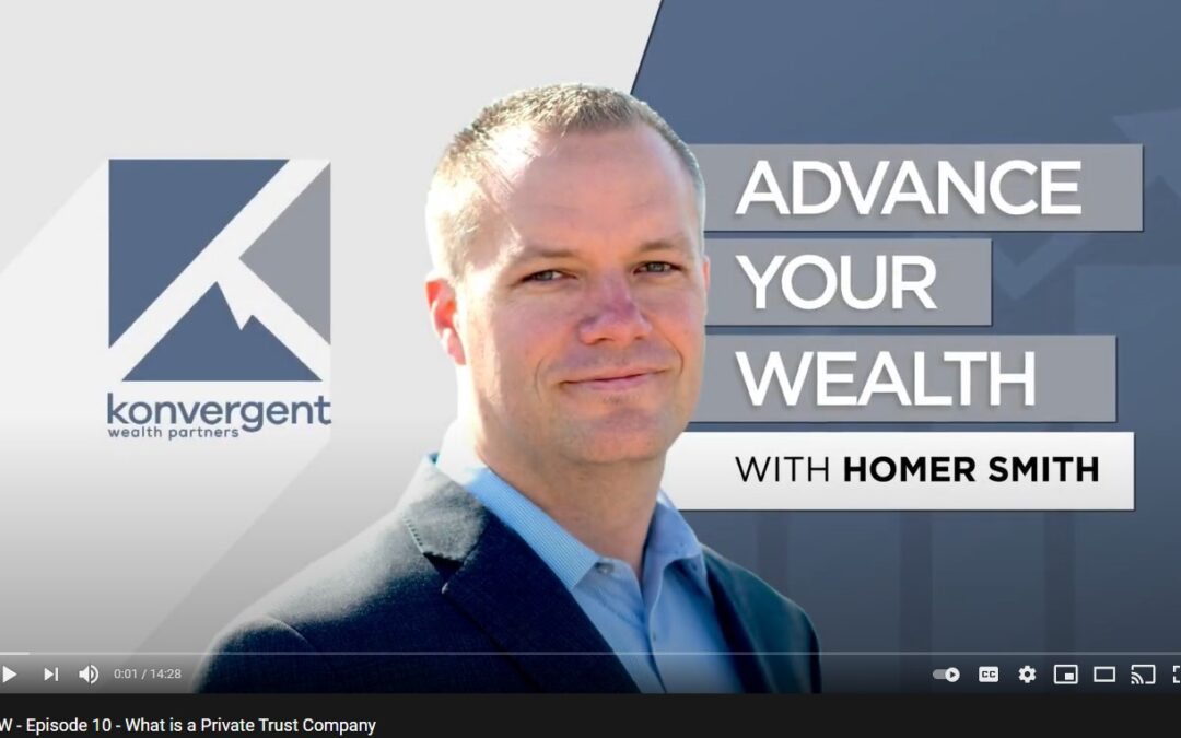 Advance Your Wealth – Episode 10 – What is a Private Trust Company?