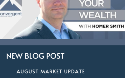 August Market & Economic Update – Market Grinds Higher on the Back of a Resurgence in Big Tech